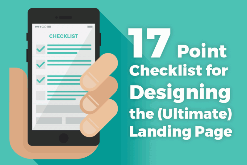 17 Point Checklist for Designing the (Ultimate) Landing Page